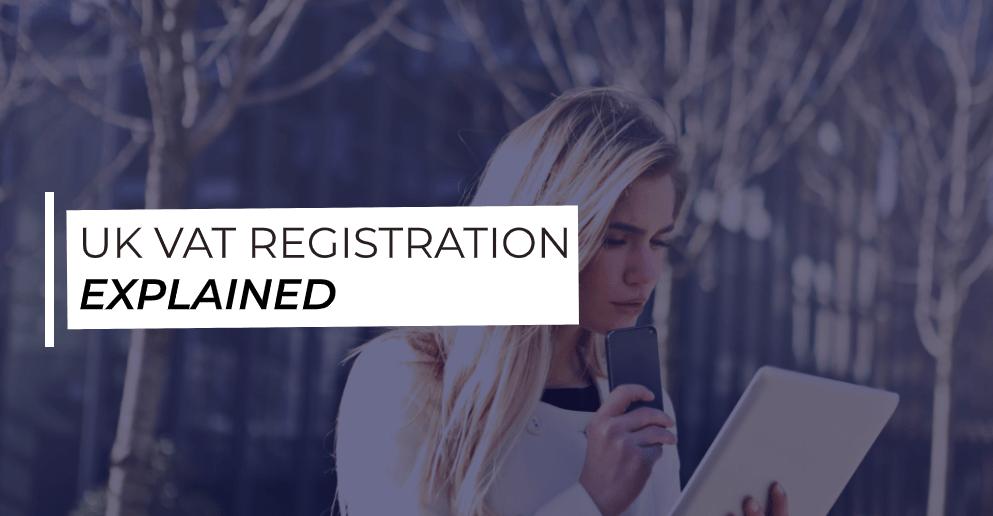 Registrazione IVA nel Regno Unito - cos'è la registrazione IVA nel Regno Unito?
